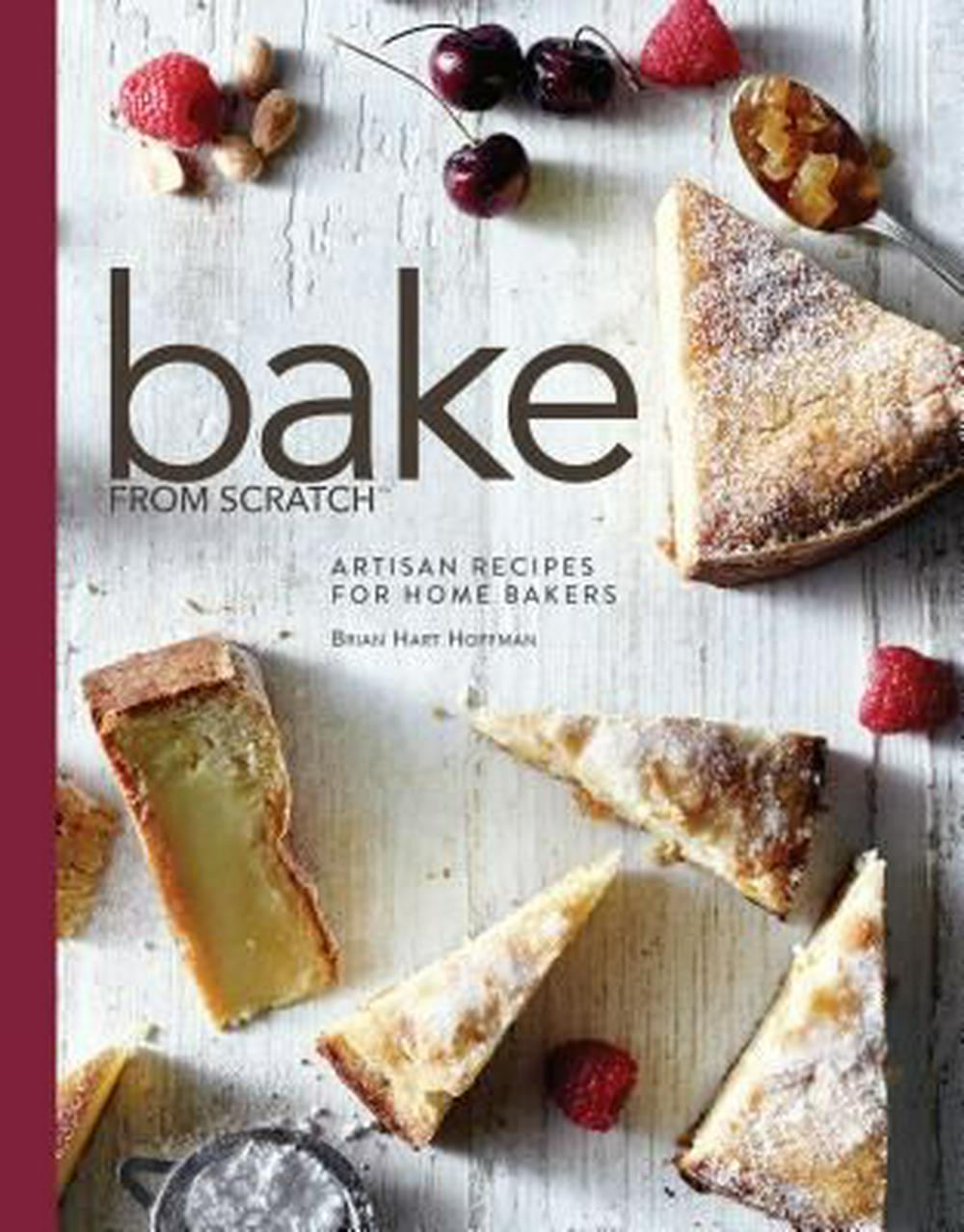 Bake from Scratch by Brian Hart Hoffman, ISBN: 9781940772363