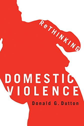 Rethinking Domestic Violence by Donald G. Dutton, ISBN: 9780774813044