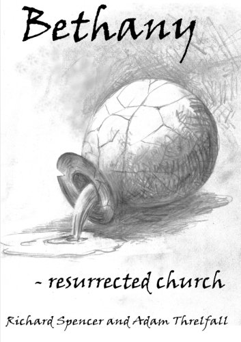Bethany - Resurrected Church by Richard Spencer,Adam Threlfall, ISBN: 9781326025779