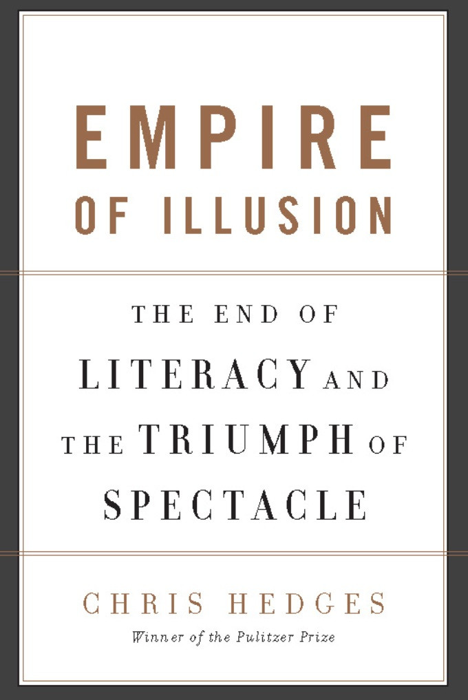 Empire of Illusion the End of Literacy and the Tri