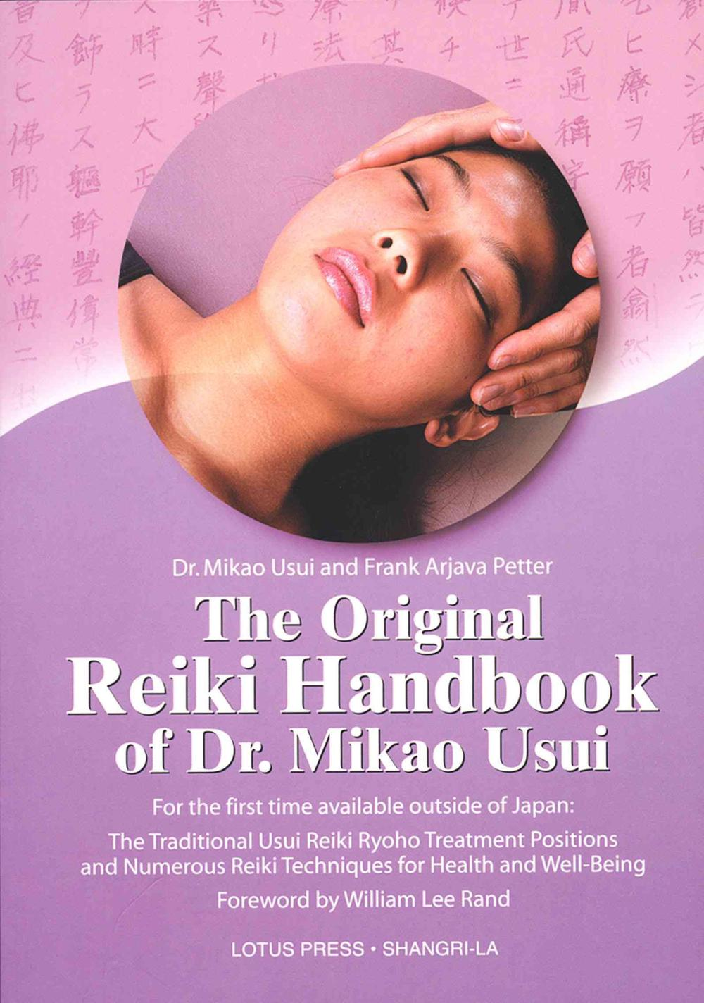 The Original Reiki Handbook of Dr. Mikao Usui by Mikao Usui, ISBN: 9780914955573