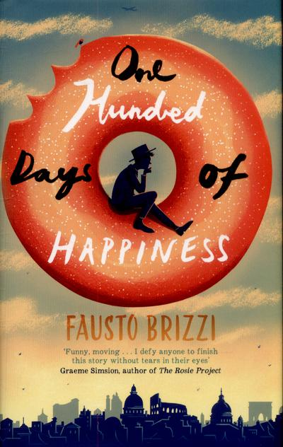 Cover Art for One Hundred Days of Happiness, ISBN: 9781447269014