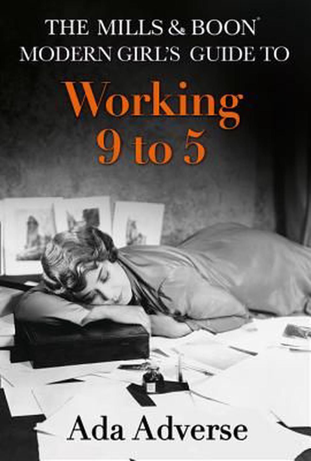 The Mills & Boon Modern Girl's Guide to: Working 9-5 by Ada Adverse, ISBN: 9780008212339