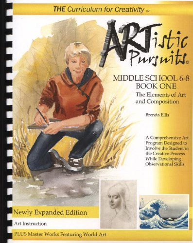 ARTistic Pursuits Middle School 6-8 Book One, The Elements of Art and Composition (ARTistic Pursuits)