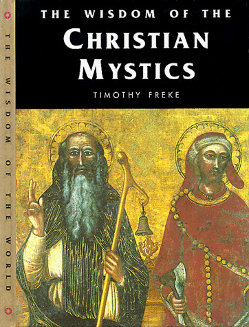The Wisdom of Christian Mystics (Wisdom of the Masters)