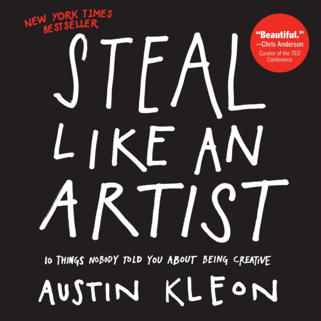 Steal Like an Artist by Austin Kleon, ISBN: 9780761169253