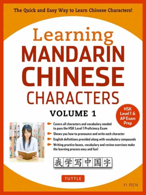 Learning Mandarin Chinese Characters Volume 1The Quick and Easy Way to Learn Chinese Charact...