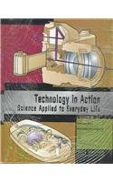 Technology in Action: Science Applied to Everyday Life