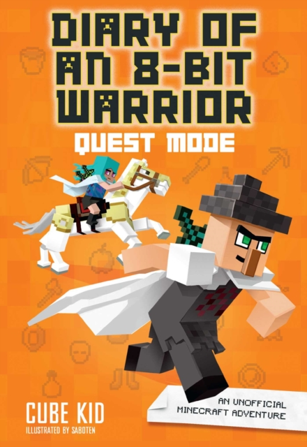 Diary of an 8-Bit Warrior: Ultimate Warrior (Book 5 8-Bit Warrior Series): An Unofficial Minecraft Adventure by Cube Kid, ISBN: 9781449492526