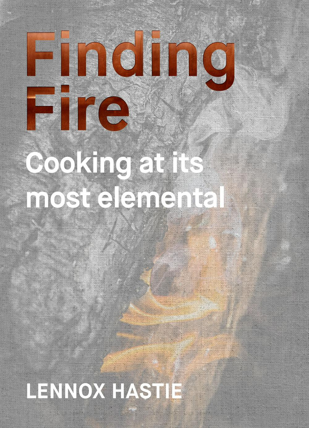 Finding FireCooking at its most elemental by Lennox Hastie, ISBN: 9781743793008