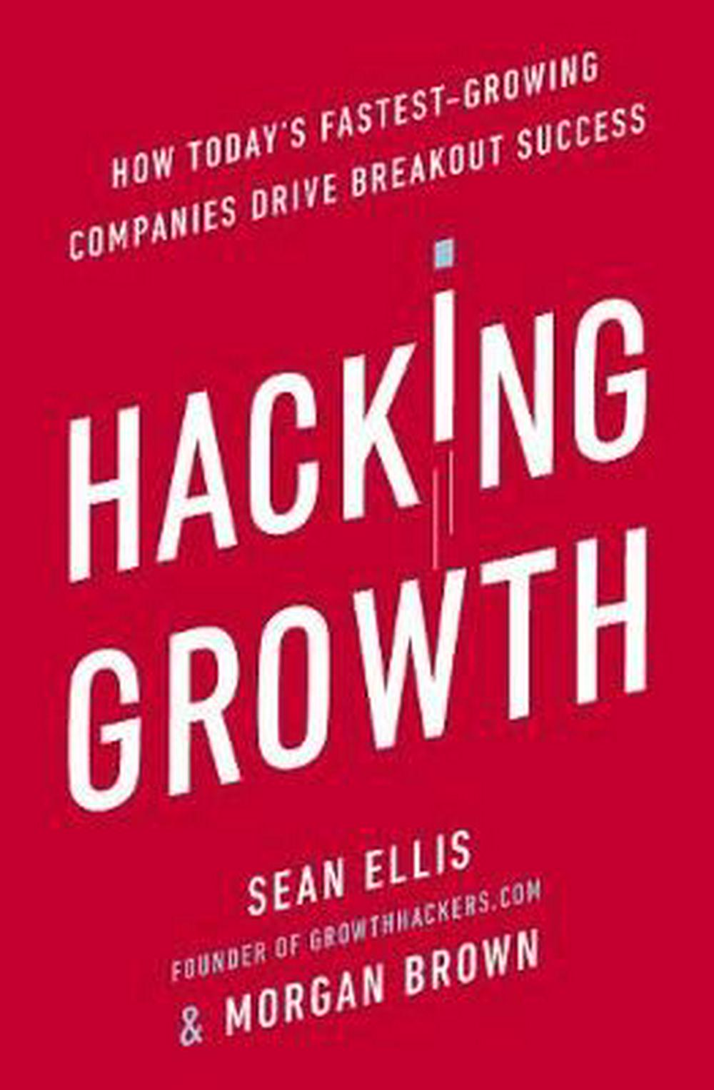 Hacking GrowthHow Today's Fastest-Growing Companies Drive Bre...