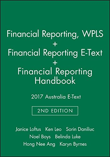 Financial Reporting, 2nd Edition Wpls + Financial Reporting, 2nd Edition E-Text + Financial Reporting Handbook 2017 Australia E-Text