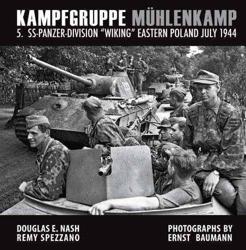 Kampfgruppe Mühlenkamp: 5. SS-Panzer Division Wiking , Eastern Poland, July 1944 by Douglas E. Nash, ISBN: 9780974838984