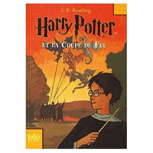 Harry Potter et la Coupe de Feu (French translation of Harry Potter and the Goblet of Fire)