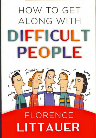 How to Get Along with Difficult People by Florence Littauer, ISBN: 9780736918442