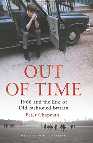 Out of Time1966 and the End of Old-Fashioned Britain