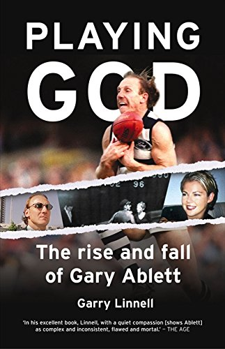 Playing God the Rise & Fall of Gary by Garry Linnell, ISBN: 9780732274498