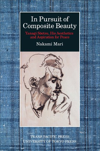 In Pursuit of Composite Beauty: Yanagi Soetsu, His Aesthetics and Aspiration for Peace by Mari Nakami, ISBN: 9781920901349