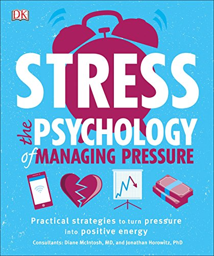 Stress: The Psychology of Managing Pressure by DK, ISBN: 9781465464309