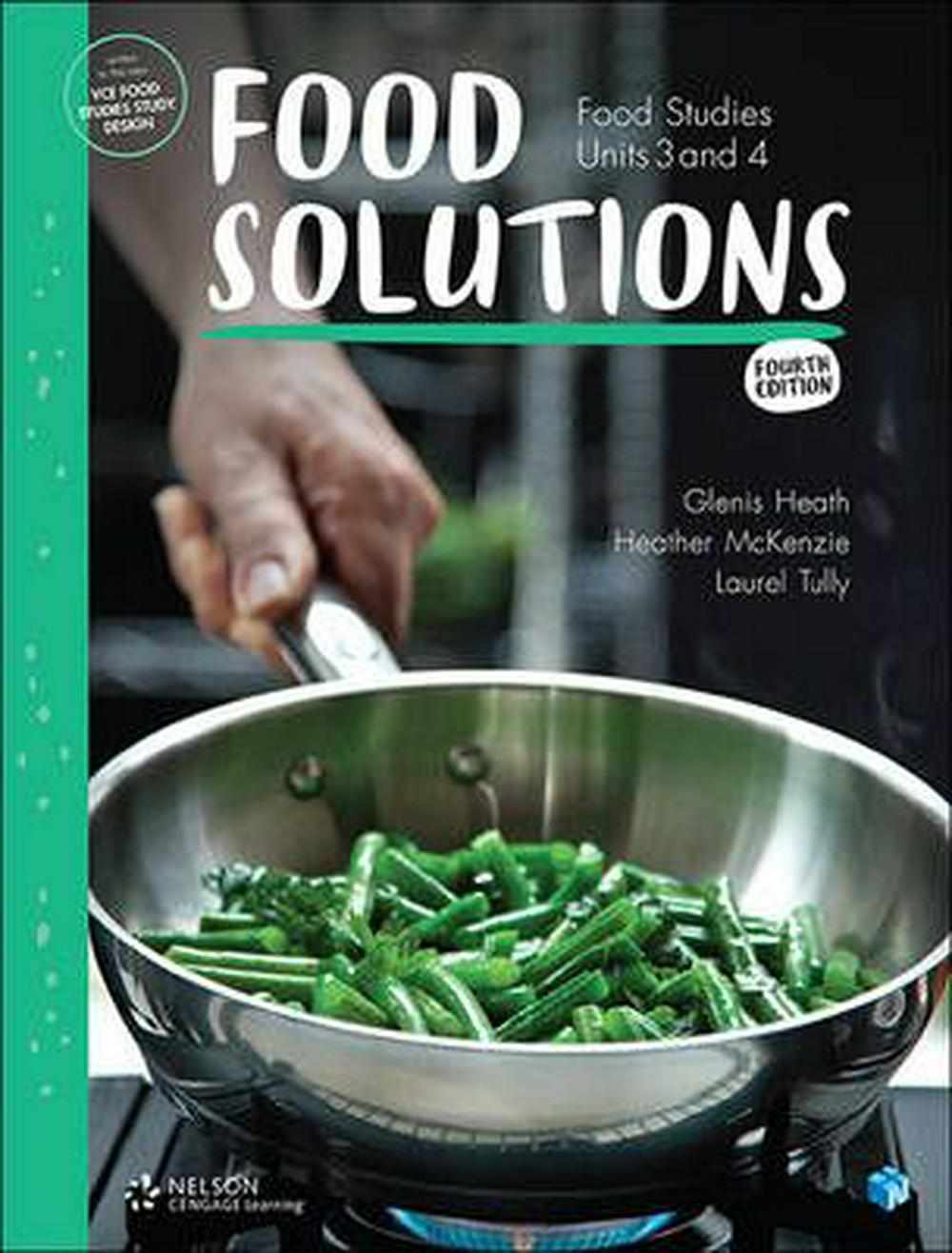 Food Solutions: Food Studies Units 3 & 4 Fourth Edition
