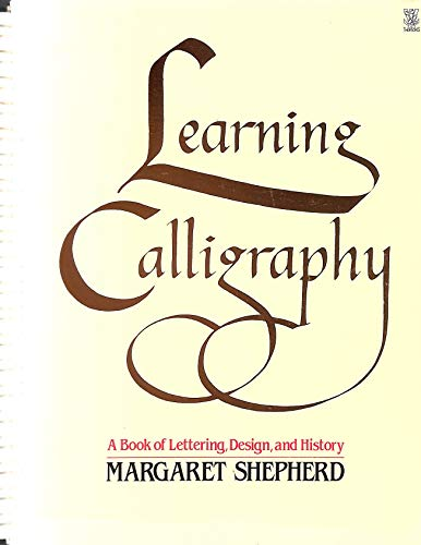Learning Calligraphy by Margaret Shepherd, ISBN: 9780722509166