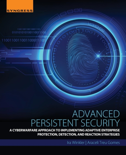Advanced Persistent SecurityA Cyberwarfare Approach to Implementing Adaptiv...