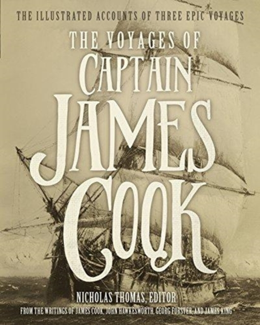The Voyages of Captain James CookThe Illustrated Accounts of Three Epic Voyages