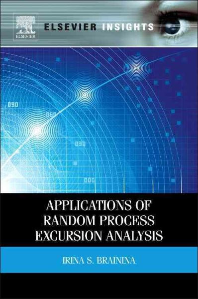 Applications of Random Process Excursion Analysis by Irina S. Brainina, ISBN: 9780124095014
