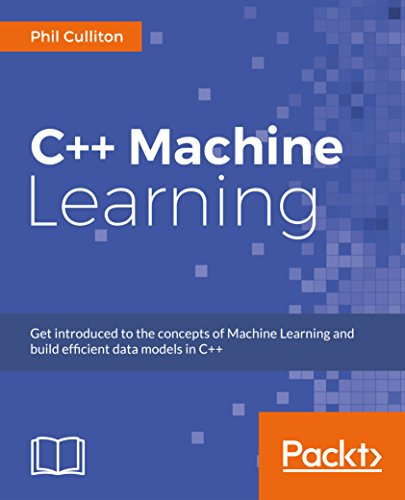 C++ Machine Learning by Phil Culliton, ISBN: 9781786468406