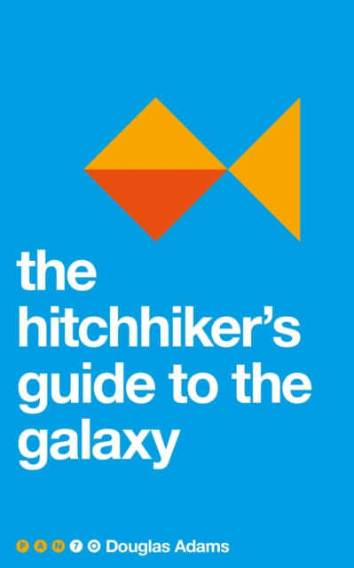 The Hitchhiker's Guide to the GalaxyPan 70th Anniversary by Douglas Adams, ISBN: 9781509860142