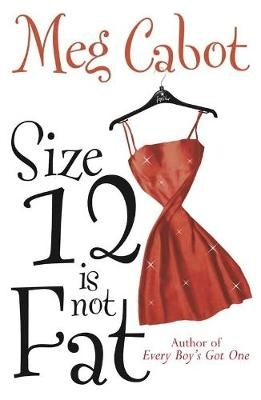 Size 12 is Not Fat by Meg Cabot, ISBN: 9780230765276