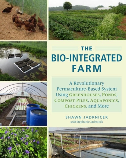 The Bio-Integrated FarmA Revolutionary Permaculture-Based System Using...