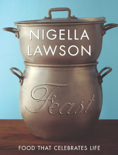 Feast: Food that Celebrates Life by Nigella Lawson, ISBN: 9780701175214