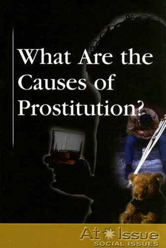 causes of prostitution Causes of prostitution poverty and unemployment hagan and mccarthy (1997) measured the relationship of prostitution to a number of background factors, including age, gender, unemployment, hunger, shelter, number of times left home, length of time on street and street friends arrested.