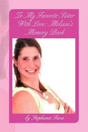 To My Favorite Sister With Love by Stephanie Fava, ISBN: 9781477140567
