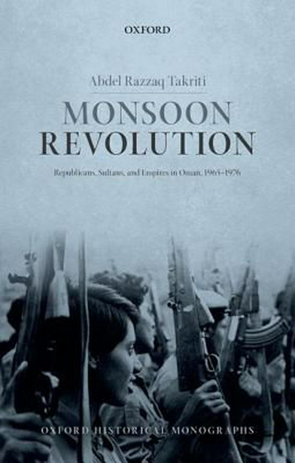 Monsoon RevolutionRepublicans, Sultans, and Empires in Oman, 1965...