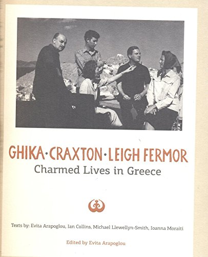Charmed Lives in Greece : GHIKA , CRAXTON , LEIGH FERMOR