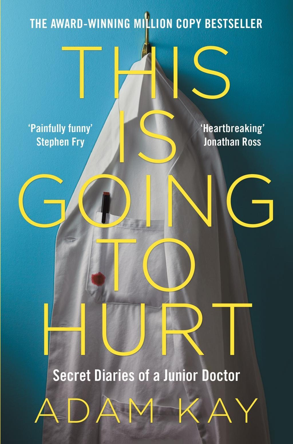 This is Going to Hurt by Adam Kay, ISBN: 9781509899470