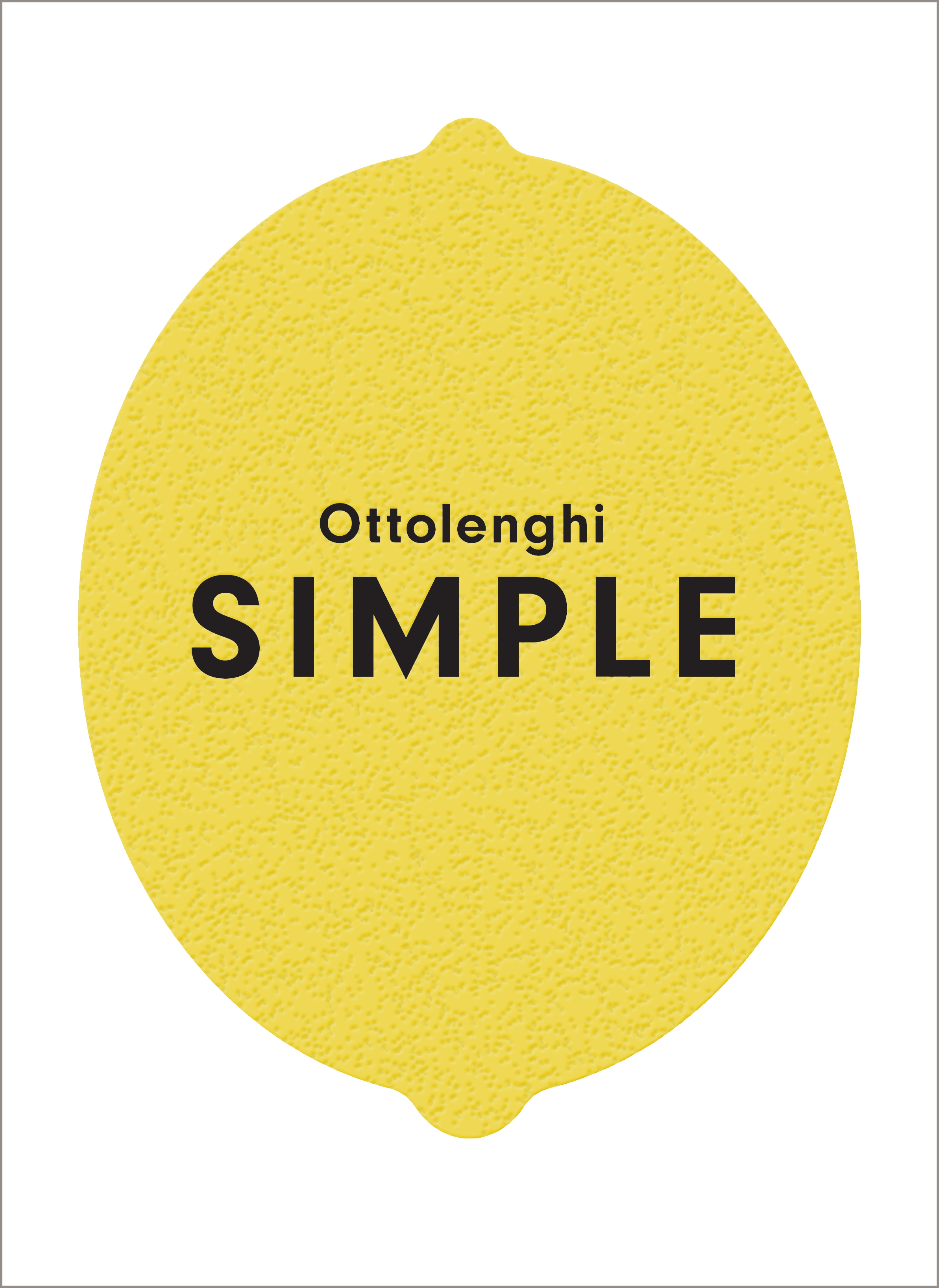 Ottolenghi Simple by Yotam Ottolenghi, ISBN: 9781785031168