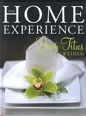 Home Experience, The: Making Your Home a Sanctuary of Love and a Haven of Peace