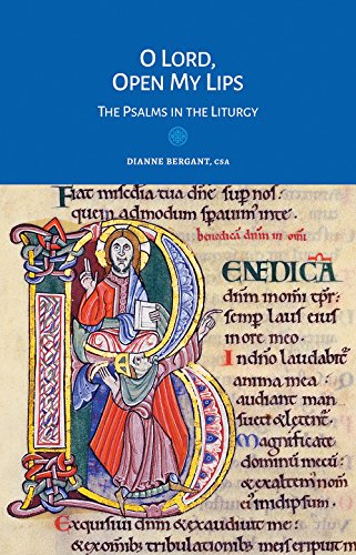 O Lord, Open My Lips: The Psalms in the Liturgy