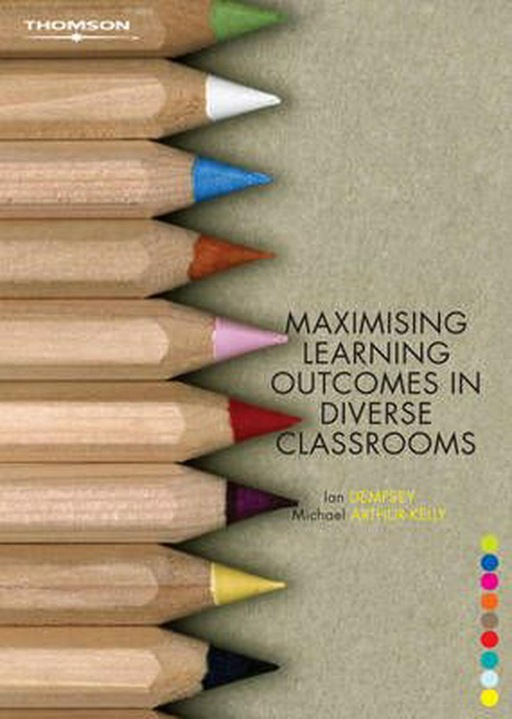 Maximising Learning Outcomes in Diverse Classrooms by Ian Dempsey, ISBN: 9780170129794