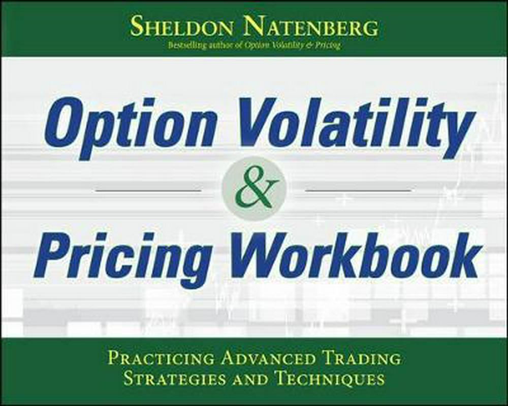 The Option Volatility & Pricing Workbook: Practicing Advanced Trading Strategies and Techniques