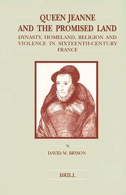 Queen Jeanne and the Promised Land by David M. Bryson, ISBN: 9789004113787