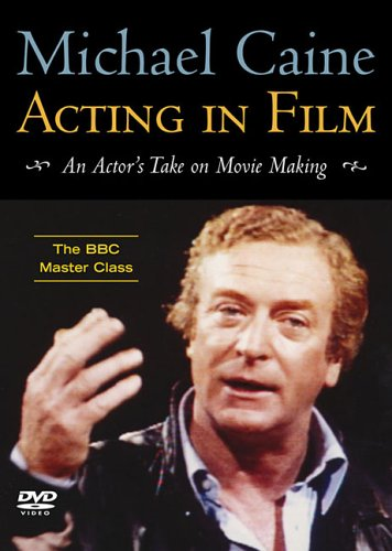 Acting In Film: An Actor's Take On Movie Making, The BBC Master Class
