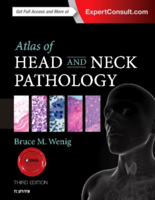 Atlas of Head and Neck Pathology, 3e (ATLAS OF SURGICAL PATHOLOGY)