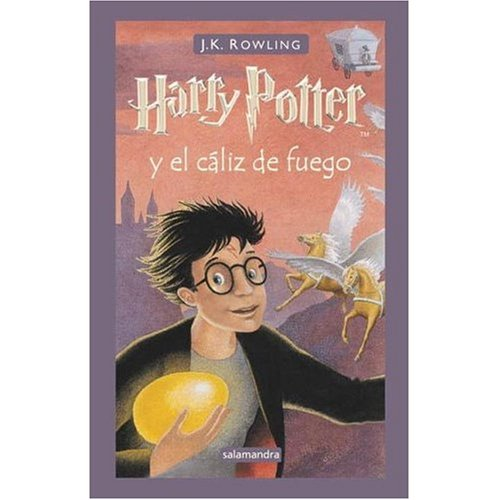 Harry Potter y el Caliz de Fuego (Spanish edition of Harry Potter and the Goblet of Fire)