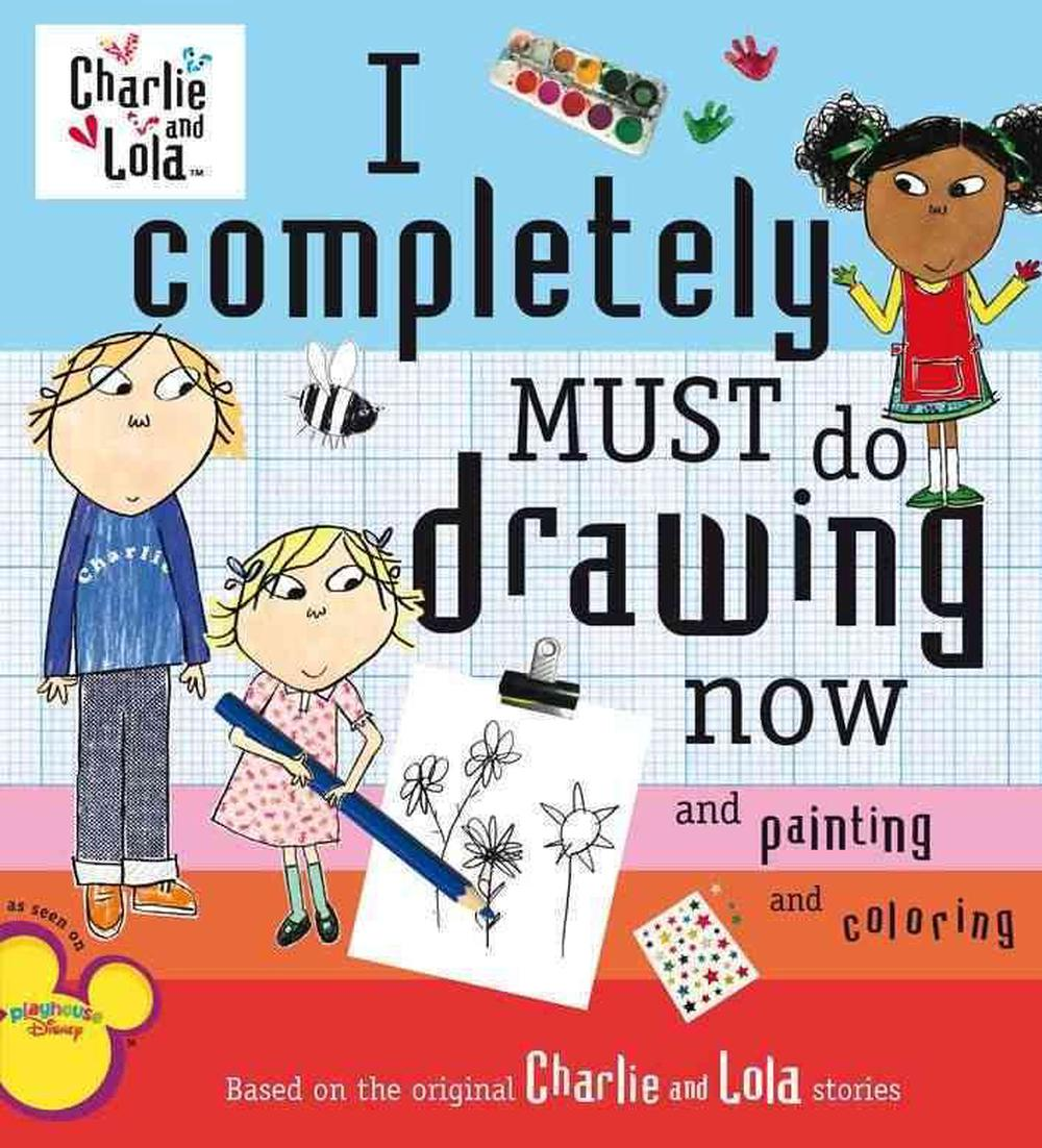 I Completely Must Do Drawing Now and Painting and Coloring by Lauren Child, ISBN: 9780448445601
