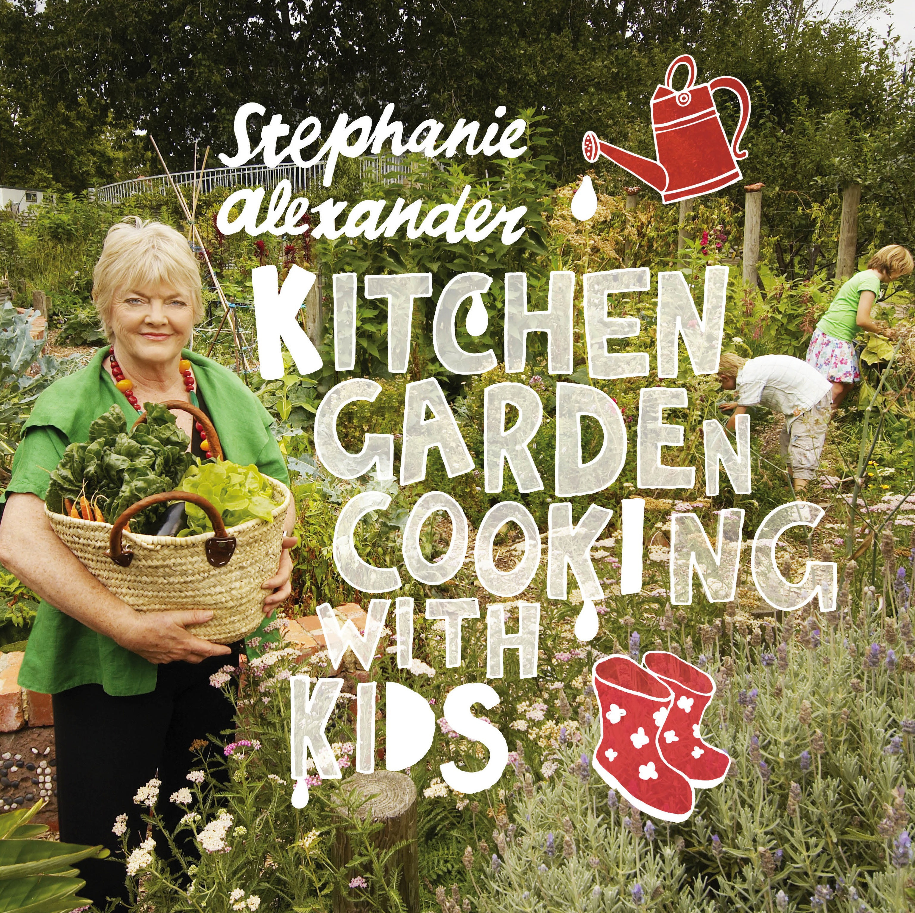 Kitchen Garden Cooking with Kids, Second Edition by Stephanie Alexander, ISBN: 9781921383076