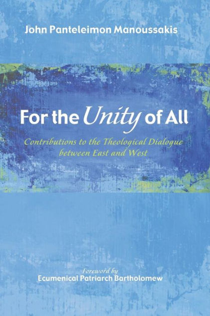 Cover Art for For the Unity of AllContributions to the Theological Dialogue Betwe..., ISBN: 9781498200424
